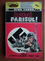 Anticariat: Sven Hassel - Lichidati Parisul!