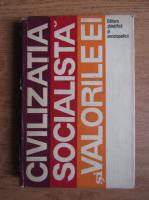 Alexandru Tanase - Civilizatia socialista si valorile ei