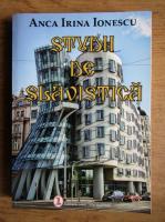 Anticariat: Anca Irina Ionescu - Studii de slavistica