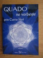 Anticariat: Carrie Hart - Quado ne vorbeste prin Carrie Hart (volumul 1)