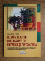 Claudiu Voda - Flori si plante decorative de interior si de gradina