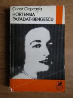Constantin Ciopraga - Hortensia Papadat-Bengescu