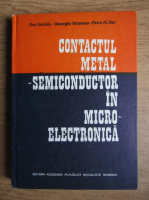 Dan Dascalu - Contactul metal-semiconducator in microelectronica