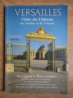 Daniel Meyer - Versailles. Visite du Chateau des Jardins et de Trianon