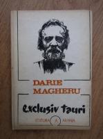 Darie Magheru - Exclusiv tauri