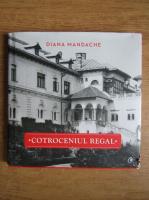 Anticariat: Diana Mandache - Cotroceniul regal