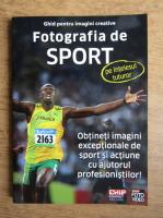 Ghid pentru imagini creative. Fotografia de sport