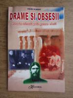 Henri Robert - Drame si obsesii. Istoria vazuta prin gaura cheii