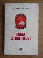 Anticariat: Ion Bujor Padureanu - Urma zimbrului