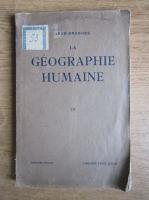 Anticariat: Jean Brunhes - La geographie humaine (volumul 3, 1925)