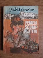 Anticariat: Jose M. Carretero - Femeia scump platita