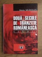 Maria Muresan - Doua secole de tranzitie romaneasca