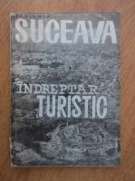 Anticariat: Suceava, indreptar turistic