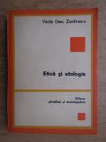 Anticariat: Vasile Dem. Zamfirescu - Etica si etologie