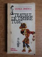 Anticariat: Viorica Dinescu - Teatrul de umbre turc