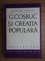 Anticariat: Adrian Fochi - George Cosbuc si creatia populara