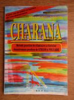 Anticariat: Alexandru Dobos - Charana, Metodele practice de eliminare a efectelor dezastruase produse de stres si poluare