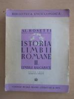 Alexandru Rosetti - Istoria limbii romane. Limbile balcanice (volumul 2, 1943)