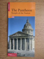 Anticariat: Alexia Lebeurre - The Pantheon. Temple of the Nation