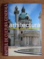 Anticariat: Arhitectura. Evolutie, stiluri, personalitati. De la Renastere la secolul XIX, volumul 2. (Raftul de Cultura Generala, volumul 11)