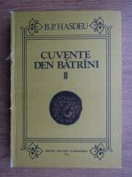 Anticariat: Bogdan Petriceicu Hasdeu - Cuvente den batrani (volumul 2)