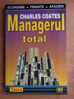 Anticariat: Charles Coates - Managerul total
