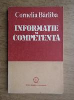 Anticariat: Cornelia Barliba - Informatie si competenta
