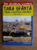 Anticariat: Cristina Isvoranu - Tara Sfanta. Israel, Palestina, Iordania. Ghid turistic