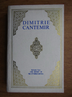 Dimitrie Cantemir - Historian of south east european and oriental civilizations