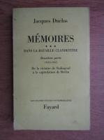 Anticariat: Jacques Duclos - Memoires (volumul 3)