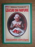 Leacuri din farfurie, Retete de sanatate cu fructe si legume (volumul 1)