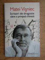 Matei Visniec - Scrisori de dragoste catre o printesa chineza