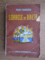 Anticariat: Mihail Sadoveanu - Soarele in balta (1944)