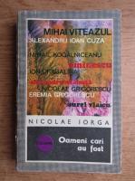 Anticariat: Nicolae Iorga - Oameni cari au fost