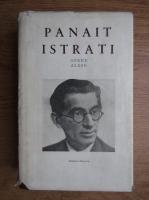 Panait Istrati - Opere alese, volumul 6