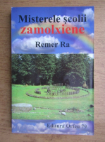 Remer Ra - Misterele scolii Zamolxiene