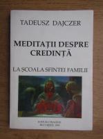 Tadeusz Dajczer - Meditatii despre credinta la scoala sfintei familii