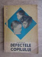 Anticariat: Andre Berge - Defectele copilului