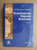 Anticariat: Bogdan Petriceicu Hasdeu - Etymologicum Magnum Romaniae (volumul 1)