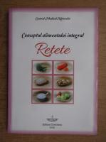 Anticariat: Conceptul alimentului integral. Retete
