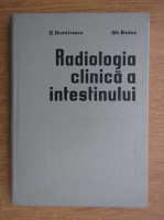 D. Dumitrascu, Gh. Badea - Radiologia clinica a intestinului