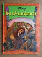 Anticariat: Disney. In salbaticie