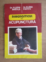 Anticariat: Florin Bratila - Diagnosticul in acupunctura