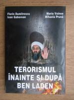 Florin Dumitrescu, Maria Voinea - Terorismul inainte si dupa Ben Laden