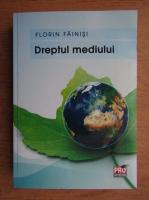 Florin Fainisi - Dreptul mediului