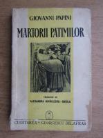 Giovanni Papini - Martorii patimilor (1941)