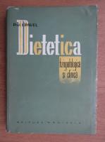Anticariat: I. Pavel - Dietetica fiziopatologica si clinica