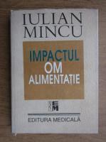 Anticariat: Iulian Mincu - Impactul om-alimentatie