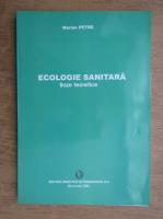 Marian Petre - Ecologie sanitara. Baze teoretice