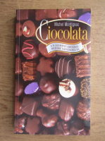 Anticariat: Michel Montignac - Ciocolata, un aliment esential pentru sanatatea ta